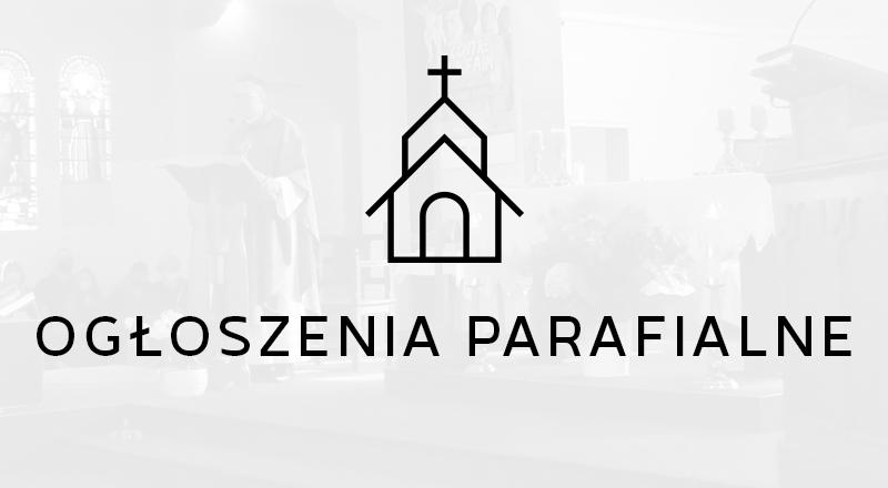 Ogłoszenia parafialne            wUROCZYSTOŚĆ ROCZNICY POŚWIĘCENIA KOŚCIOŁA